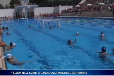 (Video)  Yellow Ball Event a giugno alla Mostra d'Oltremare